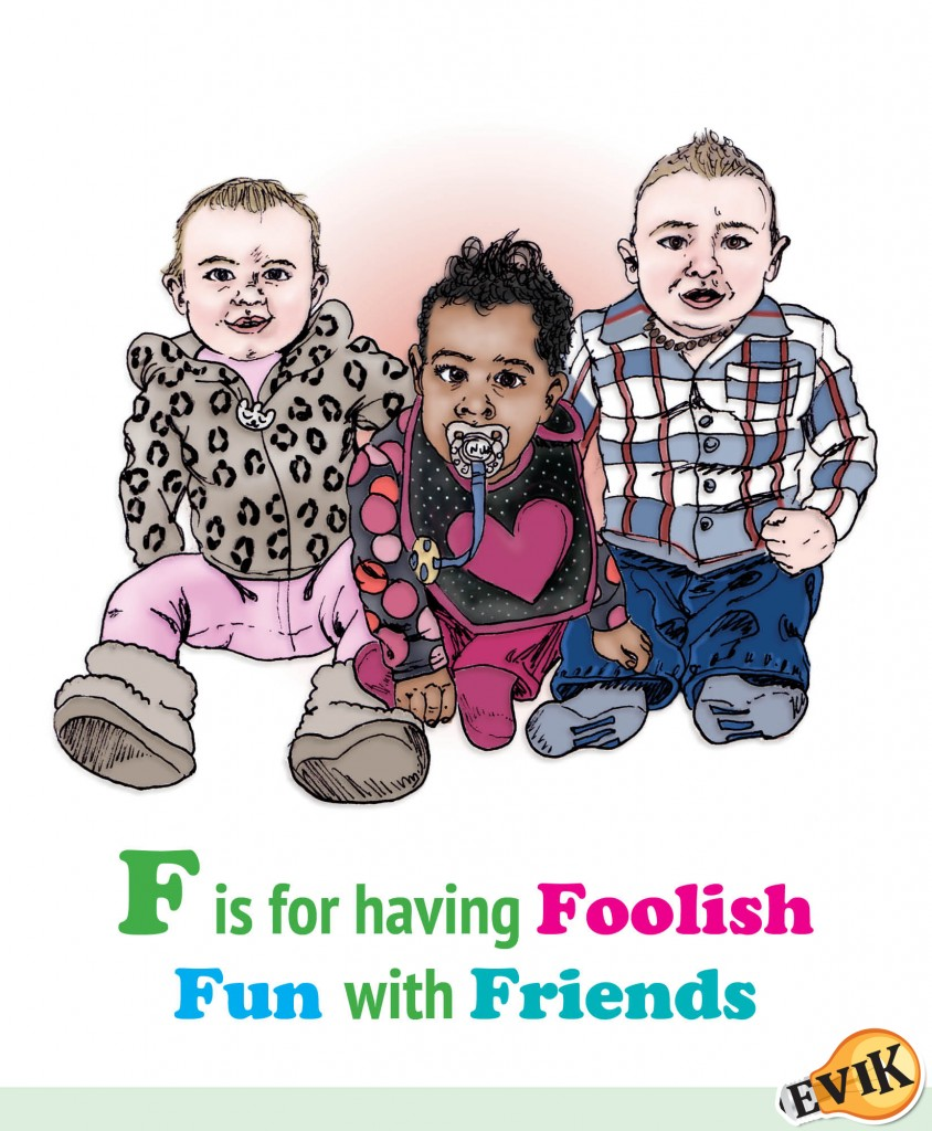 F is For having Foolish Fun with Friends