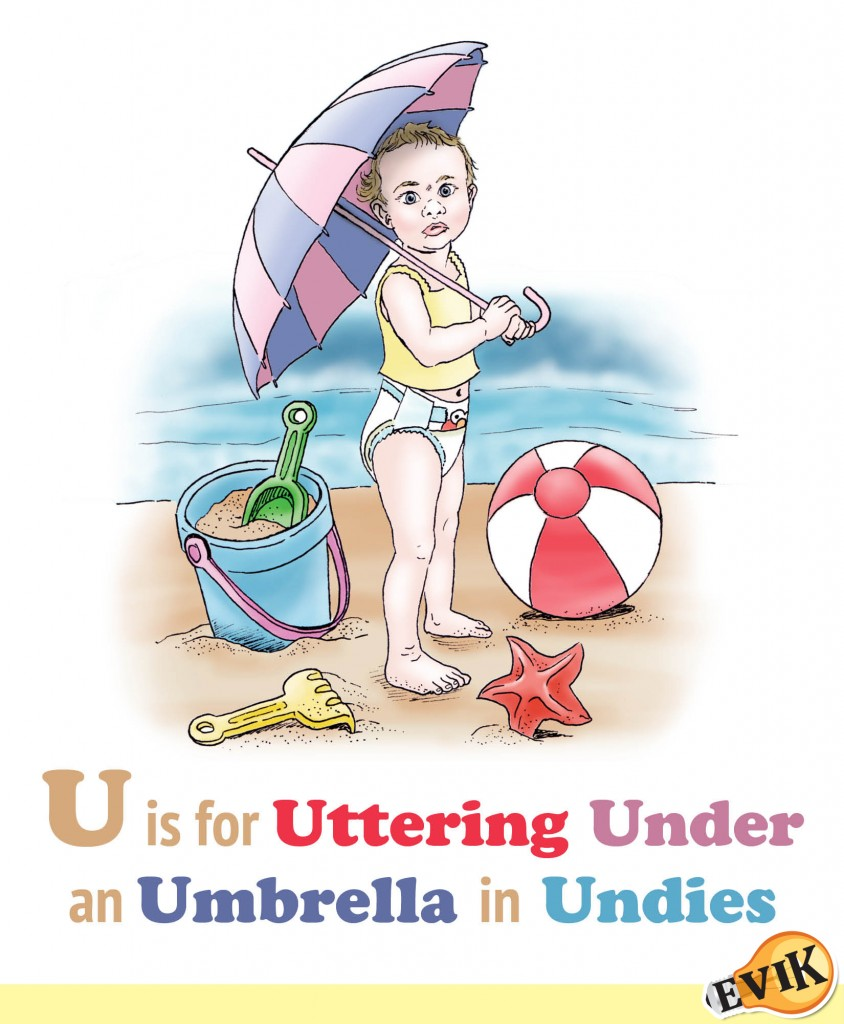 U is for Uttering Under an Umbrella in Undies